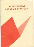The alternative economic strategy by Ross…