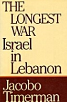 The Longest War: Israel in Lebanon by Jacobo…
