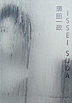 Issei Suda. The Work of a Lifetime -…