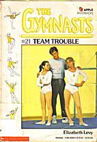 Team Trouble by Elizabeth Levy