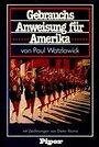Gebrauchsanweisung für Amerika. Ein respektloses Reisebrevier - Paul Watzlawick