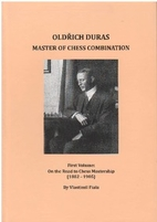 Oldrich Duras: Master of Chess Combination.…