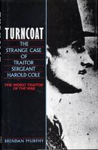 Turncoat: The Strange Case of British…