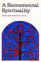 A Sacramental Spirituality by Bernhard…