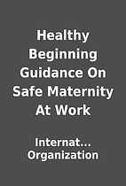 Healthy Beginning Guidance On Safe Maternity…
