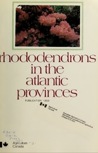Rhododendrons in the Atlantic Provinces by…
