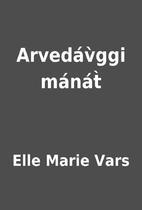 Arvedáv̀ggi mánát̀ by Elle Marie Vars