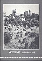 Der Alte Judenfriedhof in Worms by Otto…