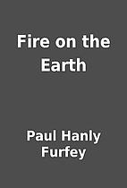 Fire on the Earth by Paul Hanly Furfey