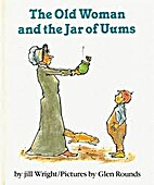Old Woman/jar Of Uums by Jill Wright