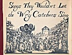 Songs They Wouldn't Let the Wry Catchers…