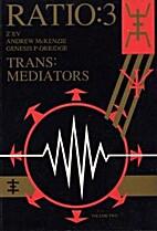 Ratio: 3 : Trans: Mediators by Andrew…