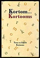 Kortom... Kortooms by Toon Kortooms