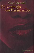 De koningin van Paramaribo by Clark Accord