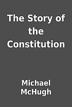 The Story of the Constitution by Michael…