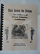 Guns Across the Salinas: The History of Camp…