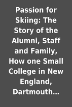 Passion for Skiing: The Story of the Alumni,…