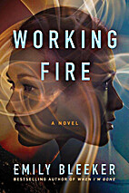 Working Fire: A Novel by Emily Bleeker