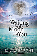 Waiting for the Moon and You by L. J.…