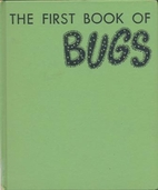 The First Book of Bugs by Margaret…