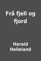 Frå fjell og fjord by Harald Helleland