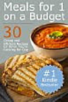 Meals for One on a Budget: 30 Cheap and…