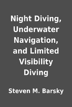 Night Diving, Underwater Navigation, and…