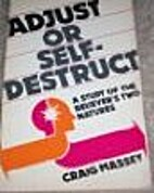 Adjust or Self-Destruct : A Study of the…