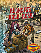 The Klondike Gold Rush by Sandra Dooling