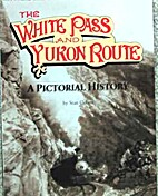 White Pass and Yukon Routes: A Pictorial…