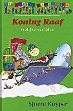 Koning Raaf by Sjoerd Kuyper