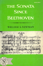 The sonata since Beethoven by William S.…