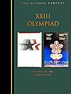 The XXIII Olympiad : Los Angeles 1984,…