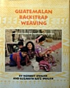 Guatemalan Backstrap Weaving by Norbert…