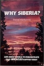 Why Siberia?: God Chose Siberia to…