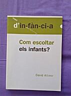 Com escoltar els infants? by David Altimir