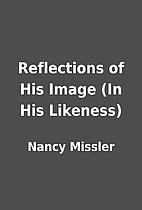 Reflections of His Image (In His Likeness)…