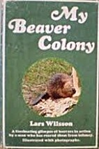 My beaver colony by Lars Wilsson