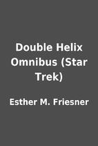 Double Helix Omnibus (Star Trek) by Esther…