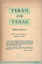 Teran and Texas: A Chapter in Texas: Mexican…