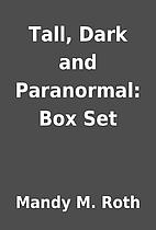 Tall, Dark and Paranormal: Box Set by Mandy…