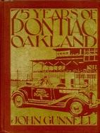 75 Years of Pontiac-Oakland by John Gunnell