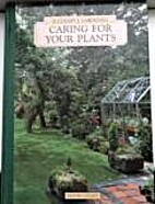 Successful Gardening: Caring for Your Plants…