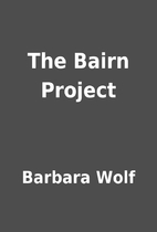 The Bairn Project by Barbara Wolf