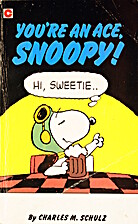 You're an Ace, Snoopy! by Charles M. Schulz