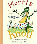 Morris and the Kingdom of Knoll (Books for…