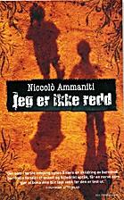 Jeg er ikke redd by Niccolò Ammanati