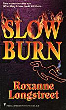 Slow Burn by Roxanne Longstreet