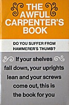 The Awful Carpenter's Book by Francis O.…
