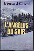 L'Angélus du soir by Bernard Clavel